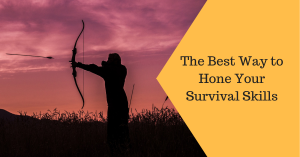 Hone Your Survival Skills